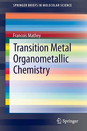 9789814451086: Transition Metal Organometallic Chemistry (SpringerBriefs in Molecular Science)