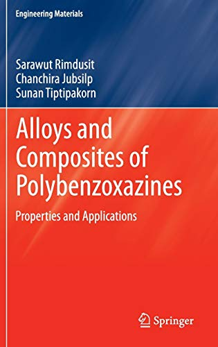 Alloys and Composites of Polybenzoxazines: Properties and Applications: Sarawut Rimdusit