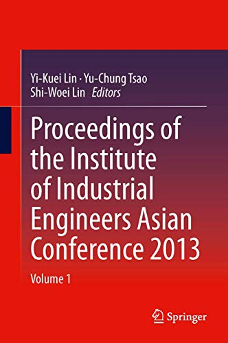 Proceedings of the Institute of Industrial Engineers Asian Conference 2013 (Hardcover)