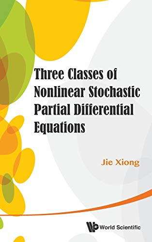 9789814452359: Three Classes of Nonlinear Stochastic Partial Differential Equations
