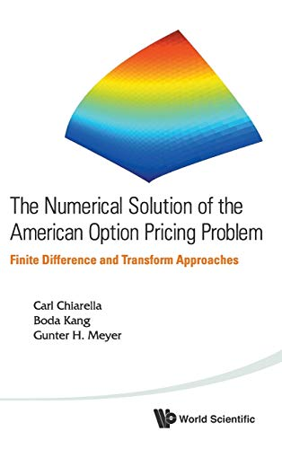9789814452618: The Numerical Solution of the American Option Pricing Problem : Finite Difference and Transform Approaches