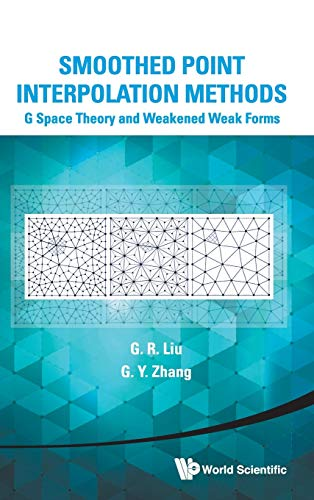 9789814452847: Smoothed Point Interpolation Methods: G Space Theory and Weakened Weakforms
