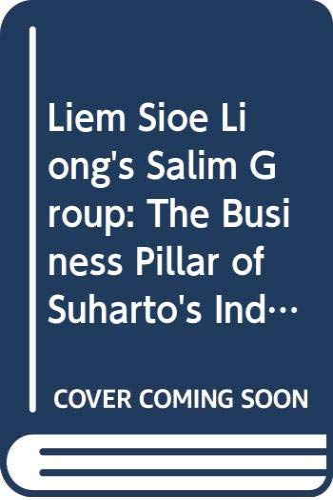 9789814459587: Liem Sioe Liong's Salim Group: The Business Pillar of Suharto's Indonesia