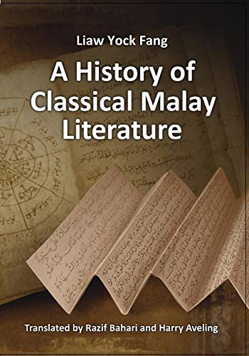 A History of Classical Malay Literature (Paperback: Fang, Liaw Yock