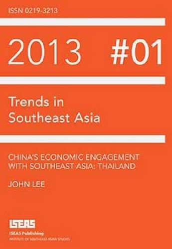 9789814459921: China's Economic Engagement with Southeast Asia: Thailand (Trends in Southeast Asia)