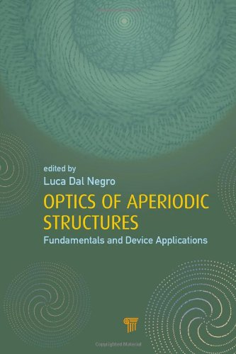 Optics of Aperiodic Structures: Fundamentals and Device: Dal Negro, Luca