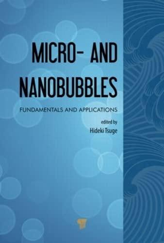 9789814463102: Micro- and Nanobubbles: Fundamentals and Applications