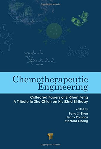 9789814463140: Chemotherapeutic Engineering: Collected Papers of Si-Shen Feng―A Tribute to Shu Chien on His 82nd Birthday