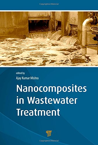 Nanocomposites in Wastewater Treatment: Pan Stanford