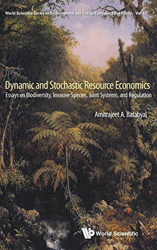Dynamic and Stochastic Resource Economics: Essays on Biodiversity, Invasive Species, Joint Systems,...