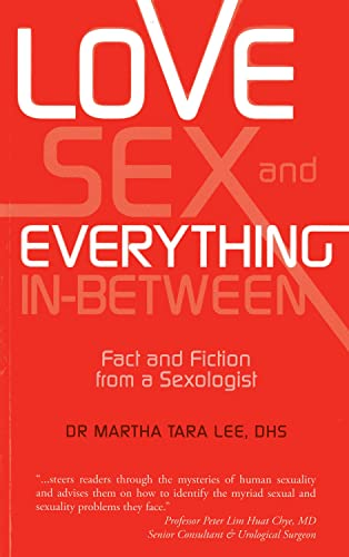 9789814484190: Love, Sex and Everything in Between: Fact and Fiction from a Sexologist