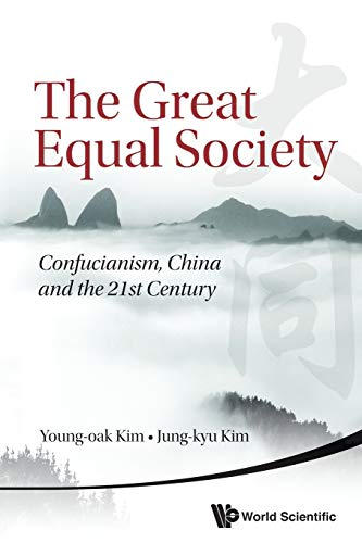 9789814504713: Great Equal Society, The: Confucianism, China And The 21St Century