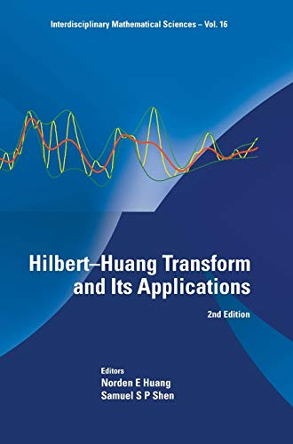 9789814508230: Hilbert Huang Transform and Its Applications: 2nd Edition (Interdisciplinary Mathematical Sciences)