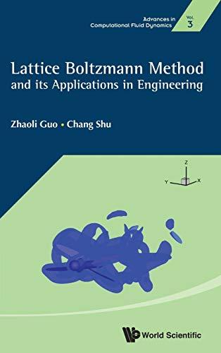 9789814508292: Lattice Boltzmann Method and Its' Applications in Engineering (Advances in Computational Fluid Dynamics)