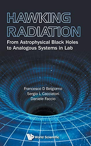 9789814508537: Hawking Radiation: From Astrophysical Black Holes To Analogous Systems In Lab (Astronomy Astrophysics and Cos)