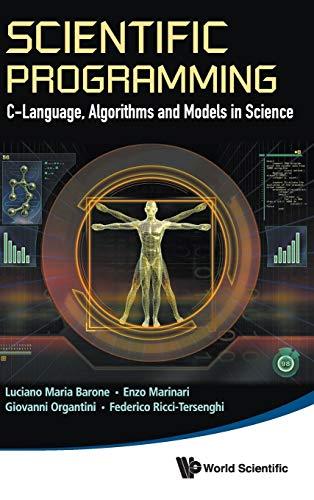9789814513401: Scientific Programming: C-Language, Algorithms and Models in Science