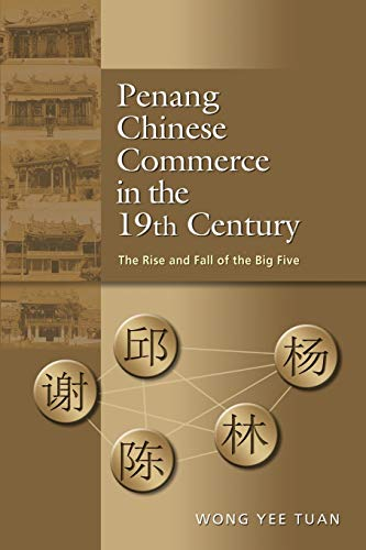 9789814515023: Penang Chinese Commerce in the 19th Century: The Rise and Fall of the Big Five