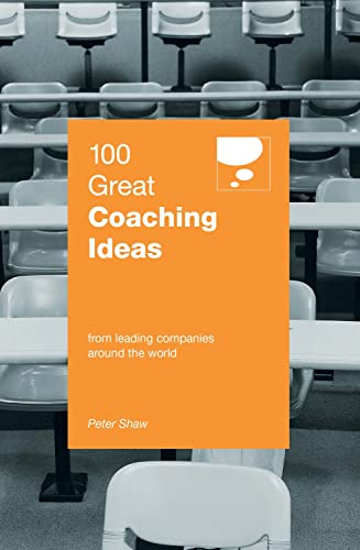 9789814516051: 100 Great Coaching Ideas: From Leading Companies Around the World
