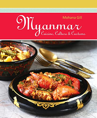 Myanmar: Cuisine, Culture & Customs: Gill, Mohana