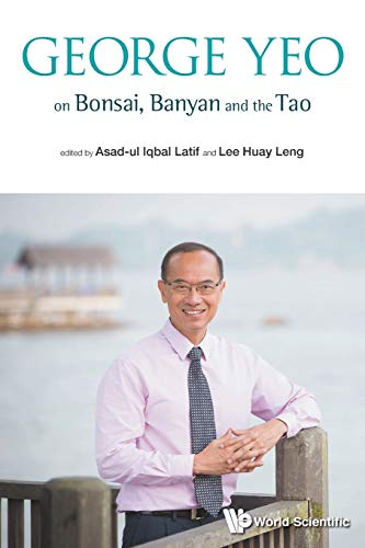 9789814520508: George Yeo on Bonsai, Banyan and the Tao