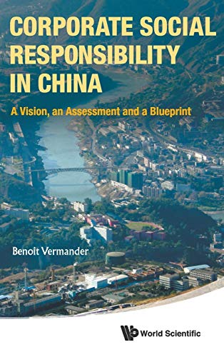 9789814520775: CORPORATE SOCIAL RESPONSIBILITY IN CHINA: A VISION, AN ASSESSMENT AND A BLUEPRINT