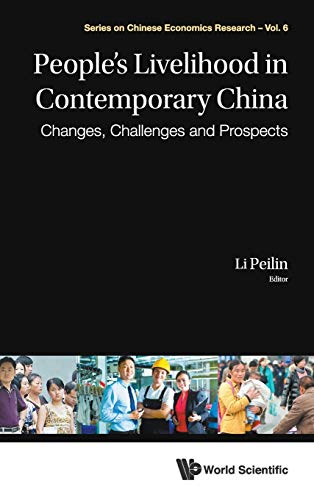 9789814522250: People's Livelihood in Contemporary China: Changes, Challenges and Prospects (Series on Chinese Economics Research - Volume 6)