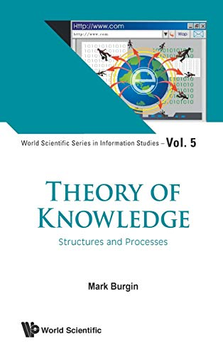 9789814522670: Theory of Knowledge: Structures and Processes (World Scientific Series in Information Studies)