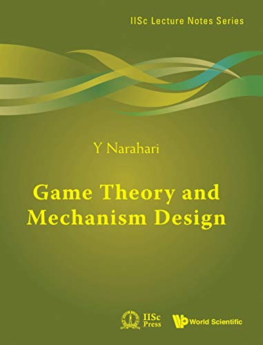 9789814525046: Game Theory and Mechanism Design (Iisc Lecture Notes)
