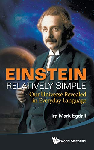 9789814525589: Einstein Relatively Simple: Our Universe Revealed