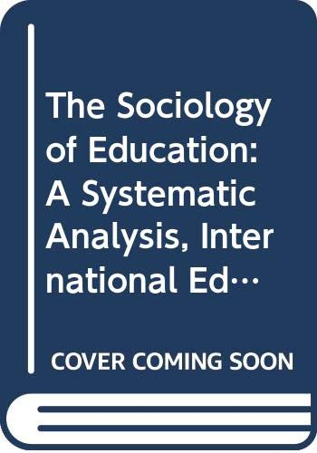 9789814526999: The Sociology of Education: A Systematic Analysis, International Edition