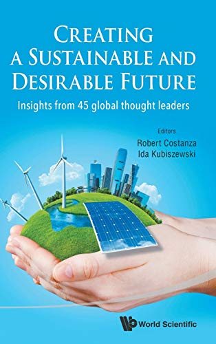 9789814546881: Creating a Sustainable and Desirable Future : Insights from 45 Global Thought Leaders