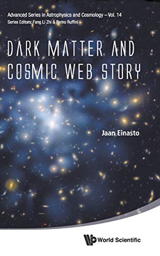 9789814551045: Dark Matter and Cosmic Web Story (Advanced Series in Astrophysics and Cosmology)