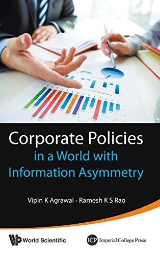 Corporate Policies in a World with Information Asymmetry: Agrawal, Vipin K.; Rao, Ramesh K. S.