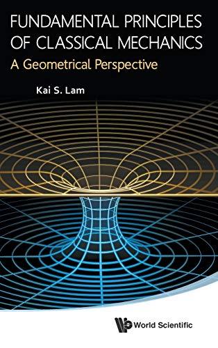 9789814551489: Fundamental Principles Of Classical Mechanics: A Geometrical Perspective