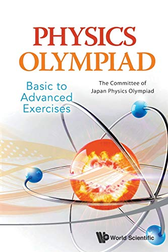 9789814556675: Physics Olympiad - Basic To Advanced Exercises