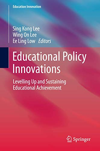 9789814560078: Educational Policy Innovations: Levelling Up and Sustaining Educational Achievement (Education Innovation Series)