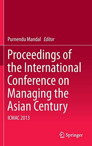 Proceedings of the International Conference on Managing the Asian Century ICMAC 2013