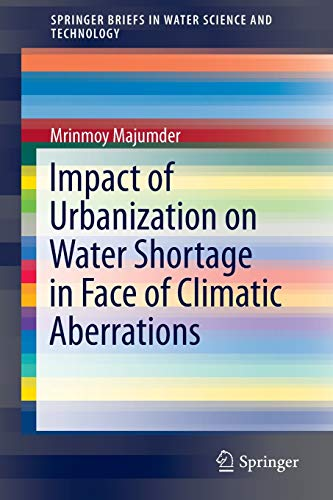 9789814560726: Impact of Urbanization on Water Shortage in Face of Climatic Aberrations (SpringerBriefs in Water Science and Technology)