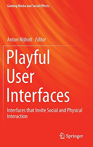 9789814560955: Playful User Interfaces: Interfaces that Invite Social and Physical Interaction (Gaming Media and Social Effects)
