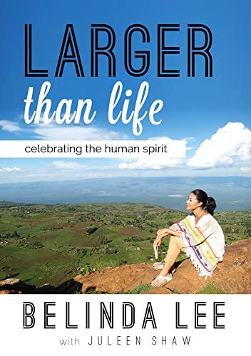 9789814561181: Larger than Life: Celebrating the Human Spirit