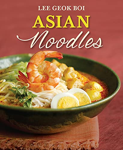 Asian Noodles (Paperback): Lee Geok Boi