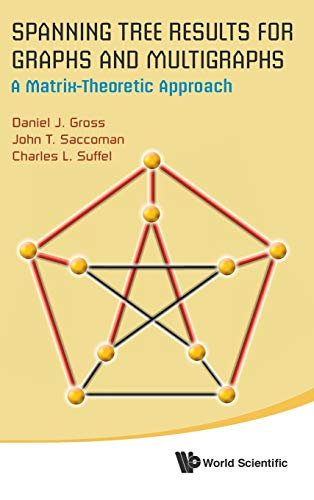 9789814566032: Spanning Tree Results for Graphs and Multigraphs: A Matrix-Theoretic Approach
