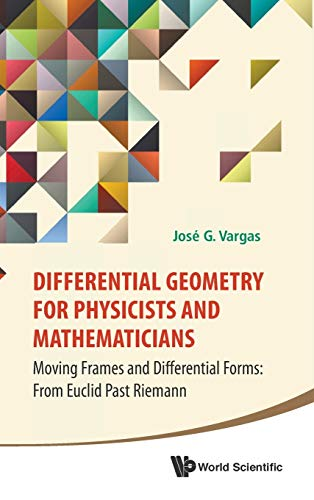 9789814566391: Differential Geometry for Physicists and Mathematicians: Moving Frames and Differential Forms