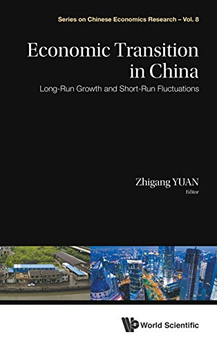 9789814569972: Economic Transition in China: Long-Run Growth and Short-Run Fluctuations (Series on Chinese Economics Research) (Volume 8)