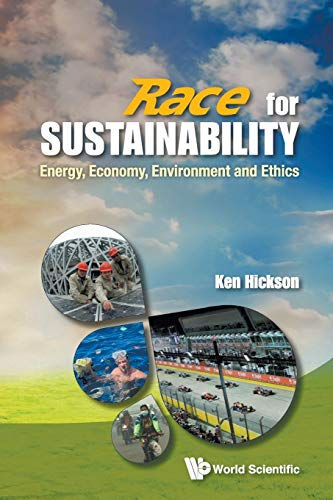 Race for Sustainability: Energy, Economy, Environment and: Ken Hickson