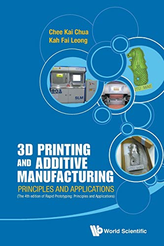 9789814571418: 3D PRINTING AND ADDITIVE MANUFACTURING: PRINCIPLES AND APPLICATIONS (WITH COMPANION MEDIA PACK) - FOURTH EDITION OF RAPID PROTOTYPING