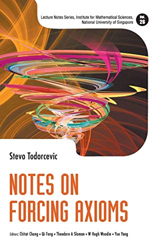 Notes on Forcing Axioms (Hardcover): Stevo Todorcevic