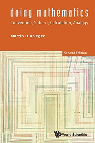 9789814571845: Doing Mathematics : Convention, Subject, Calculation, Analogy (2nd Edition)