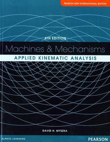 9789814576154: Machines & Mechanisms Pearson New International Edition: Applied Kinematic Analysis