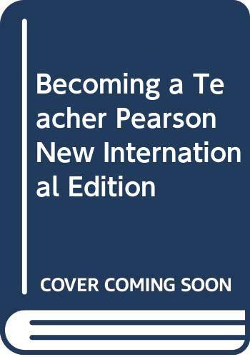 9789814576307: Becoming a Teacher Pearson New International Edition